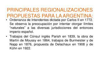 PRINCIPALES REGIONALIZACIONES PROPUESTAS PARA LA ARGENTINA: