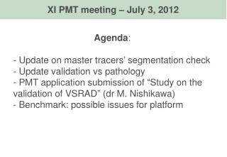 Agenda : Update on master tracers' segmentation check  Update validation vs pathology