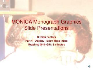 MONICA Monograph Graphics Slide Presentations