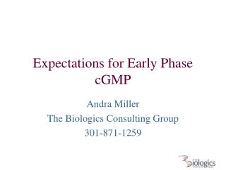 Expectations for Early Phase cGMP