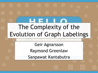 The Complexity of the Evolution of Graph Labelings