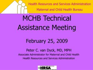 MCHB Technical Assistance Meeting February 25, 2009