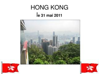 HONG KONG l e 31 mai 2011