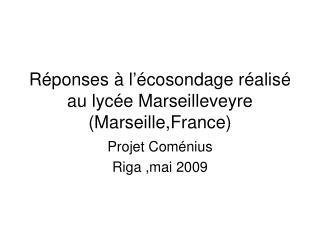 Réponses à l'écosondage réalisé au lycée Marseilleveyre (Marseille,France)