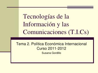 Tecnologías de la Información y las Comunicaciones (T.I.Cs)