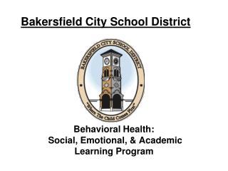 Behavioral Health:  Social, Emotional, & Academic Learning Program
