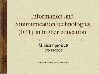 Information and communication technologies (ICT) in higher education