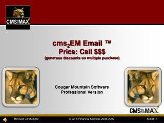 cms 2 EM Email  ™ Price: Call $$$ (generous discounts on multiple purchase)