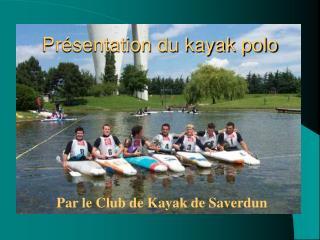 Pr�sentation du kayak polo