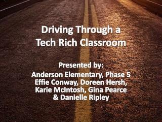 Driving Through a  Tech Rich Classroom