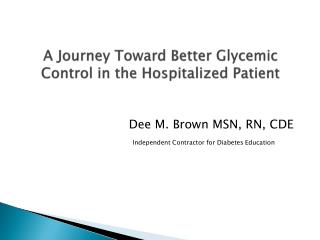 A Journey Toward Better  Glycemic  Control in the Hospitalized Patient
