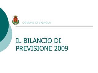 COMUNE DI VIGNOLA IL BILANCIO DI PREVISIONE 2009