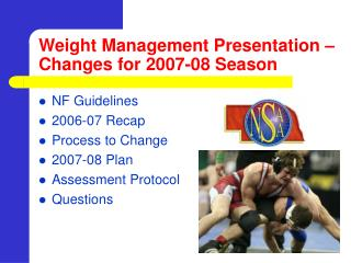 Weight Management Presentation � Changes for 2007-08 Season