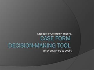 Case Form  Decision-Making Tool