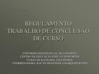 REGULAMENTO TRABALHO DE CONCLUSÃO DE CURSO