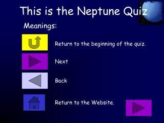 This is the Neptune Quiz