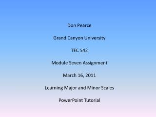 Don Pearce Grand  Canyon University TEC 542 Module Seven Assignment March 16, 2011