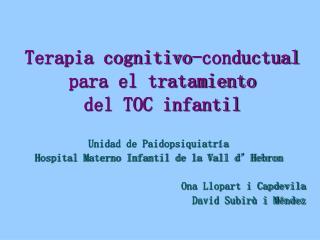 Terapia cognitivo-conductual para el tratamiento  del TOC infantil