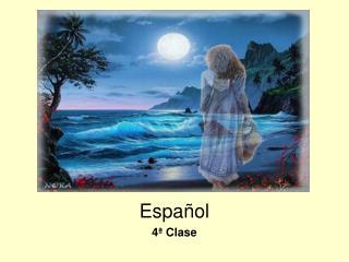 Espa�ol 4� Clase