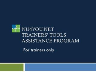 NU4YOU.NET  TRAINERS' TOOLS ASSISTANCE PROGRAM