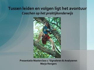Tussen leiden en volgen ligt het avontuur Coachen op het praktijkonderwijs