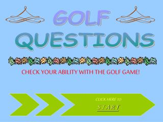 GOLF  QUESTIONS