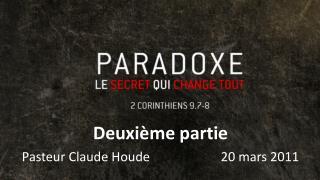 Deuxième partie Pasteur Claude Houde                      20 mars 2011