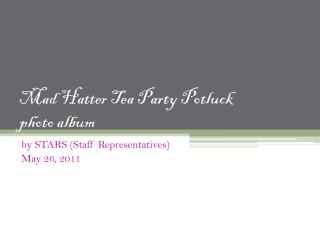 Mad Hatter Tea Party Potluck photo album
