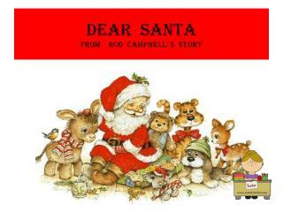 Dear  santa from    Rod  Campbell' s  story