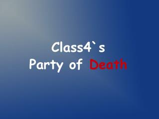 Class4`s  Party of Death