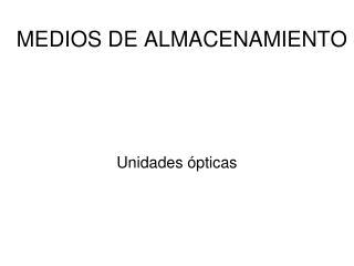 MEDIOS DE ALMACENAMIENTO