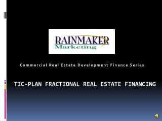 Tic-plan fractional real estate financing