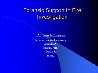 Forensic Support in Fire Investigation