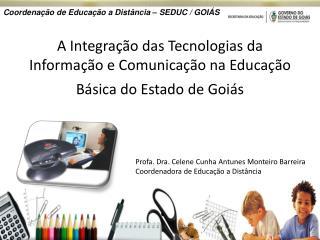 A Integração das Tecnologias da Informação e Comunicação na Educação Básica do Estado de Goiás