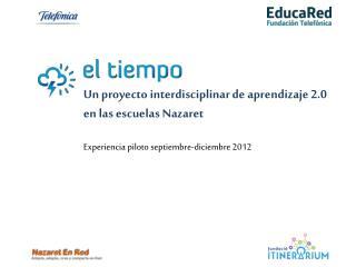 Un proyecto interdisciplinar de aprendizaje 2.0  en las escuelas Nazaret