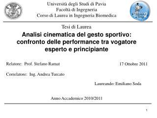 Università degli Studi di Pavia Facoltà di Ingegneria Corso di Laurea in Ingegneria Biomedica