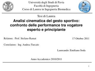 Universit� degli Studi di Pavia Facolt� di Ingegneria Corso di Laurea in Ingegneria Biomedica