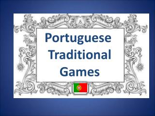 Portuguese  Traditional  Games