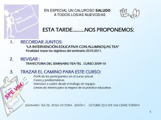 EN ESPECIAL UN CALUROSO  SALUDO A TODOS LOS/AS NUEVOS/AS