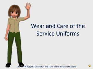 Wear and Care of the Service Uniforms