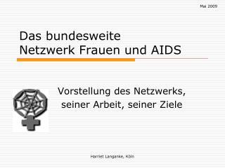 Das bundesweite Netzwerk Frauen und AIDS
