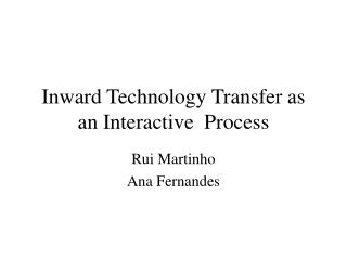 Inward Technology Transfer as an Interactive  Process