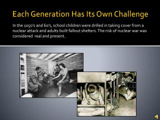 Each Generation Has Its Own Challenge