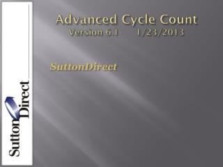 Advanced Cycle Count  Version 6.1      1/23/2013