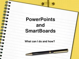 PowerPoints and  SmartBoards