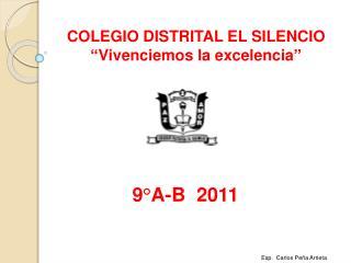 COLEGIO DISTRITAL EL SILENCIO �Vivenciemos la excelencia�