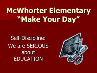 "McWhorter Elementary ""Make Your Day"""