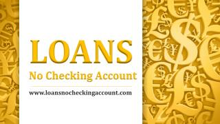 No Checking Account loans- Qucik Advanced Form $100-$1000