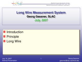 Long Wire Measurement System  Georg Gassner, SLAC July, 2007
