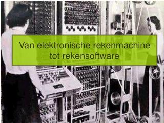 Van elektronische rekenmachine tot rekensoftware